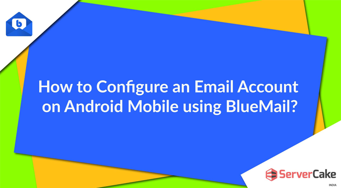 Email Account on Android mobile using BlueMail