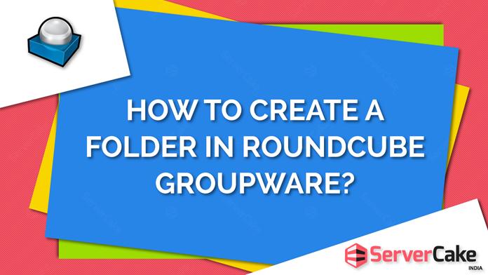 Create folder in RoundCube Groupware