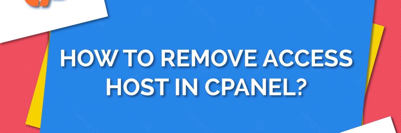 Remove access host in cPanel