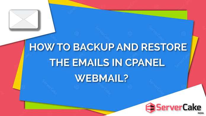 Backup and restore emails in cPanel webmail