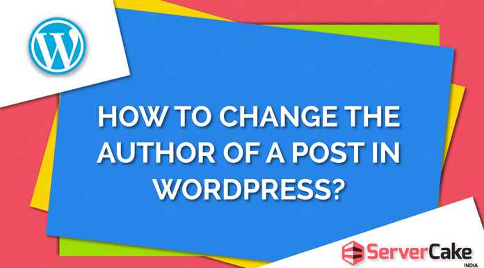 Change the author of a post in WordPress