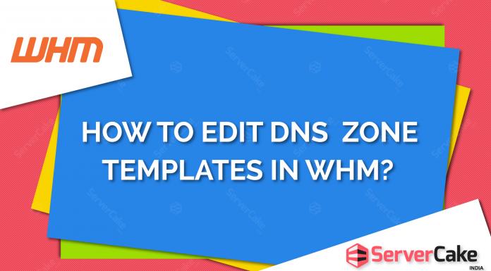 Edit Zone Templates in WHM