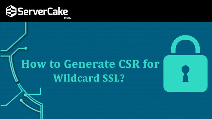 CSR for Wildcard SSL