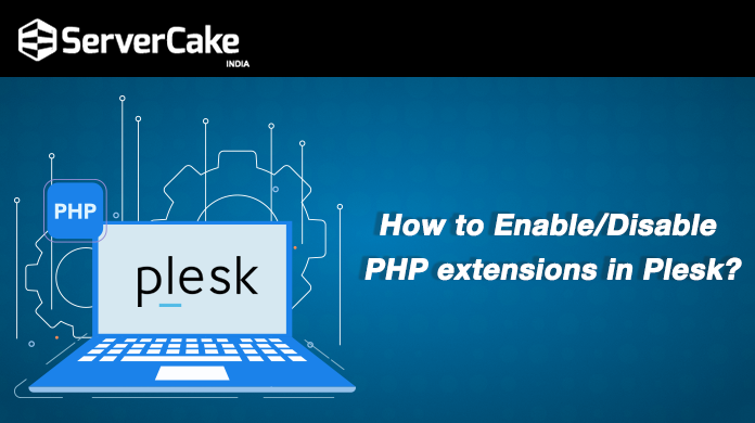 How to Enable/Disable PHP Extensions in Plesk? - ServerCake